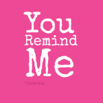 you-remind-me-be-happy-me